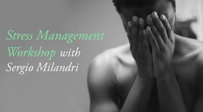 Participate in the Stress Management Workshop with Sergio Milandri
